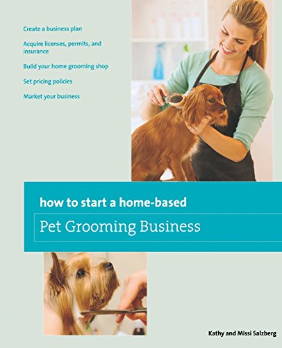 How to Start a Home-based Pet Grooming Business  by Kathy Salzberg (1995)