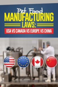 Pet Food Manufacturing Regulations In USA vs Canada vs Europe vs China