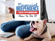 The Guide to Financial Independence and Dog Ownership